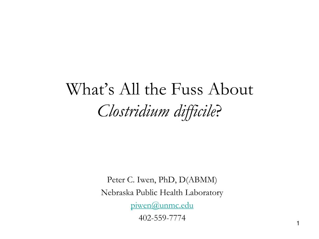 what s all the fuss about clostridium difficile l.