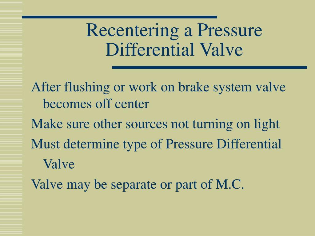 Recentering a Pressure Differential Valve