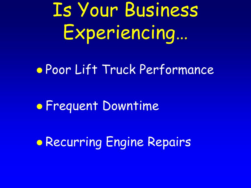 Is Your Business Experiencing…