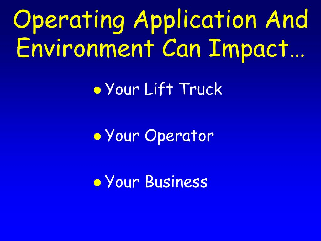 Operating Application And Environment Can Impact…