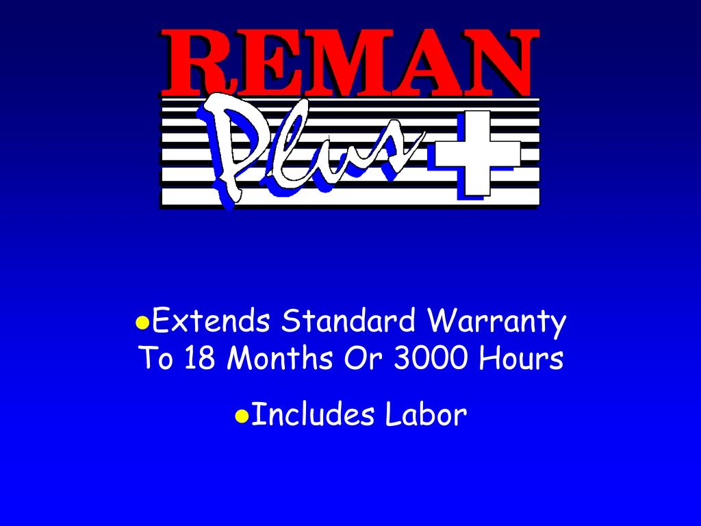 Extends Standard Warranty To 18 Months Or 3000 Hours