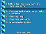 34 on a four lane highway the left lane is for