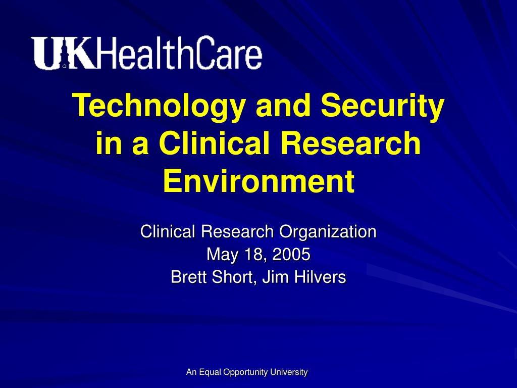 technology and security in a clinical research environment l.