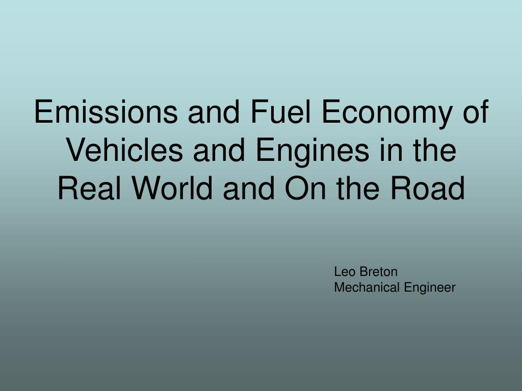 emissions and fuel economy of vehicles and engines in the real world and on the road l.