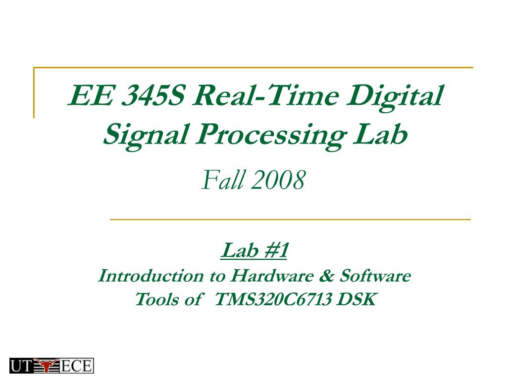 ee 345s real time digital signal processing lab fall 2008 l.