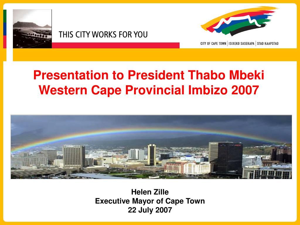 presentation to president thabo mbeki western cape provincial imbizo 2007 l.