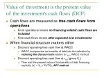 value of investment is the present value of the investment s cash flows dcf