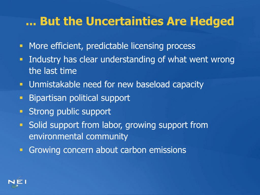 ... But the Uncertainties Are Hedged