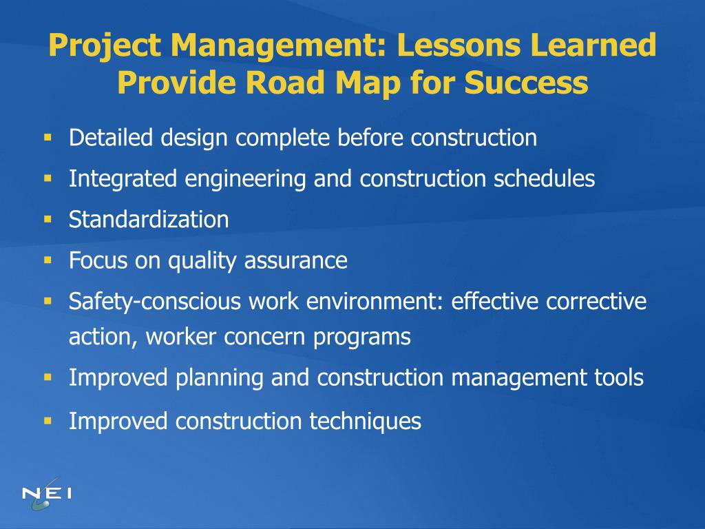 Project Management: Lessons Learned Provide Road Map for Success