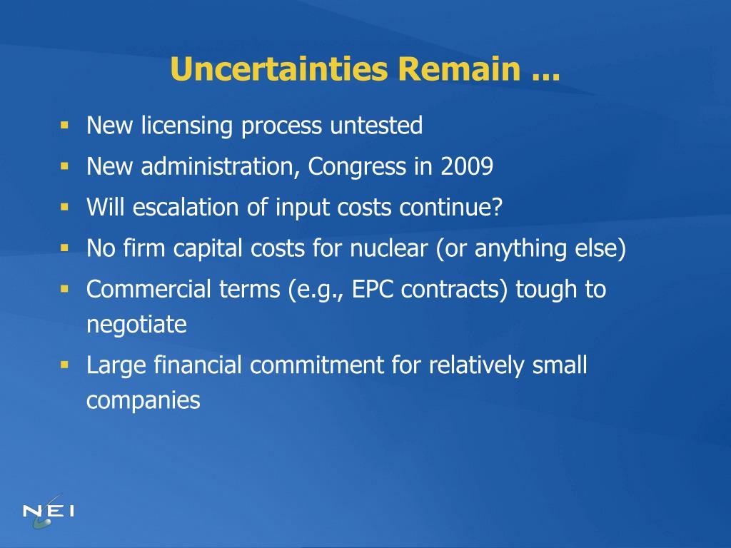 Uncertainties Remain ...