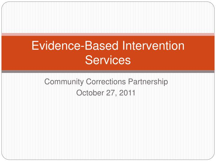 evidence based intervention services n.