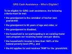 grg cash assistance who s eligible
