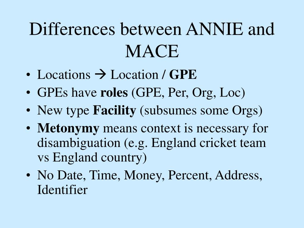 Differences between ANNIE and MACE