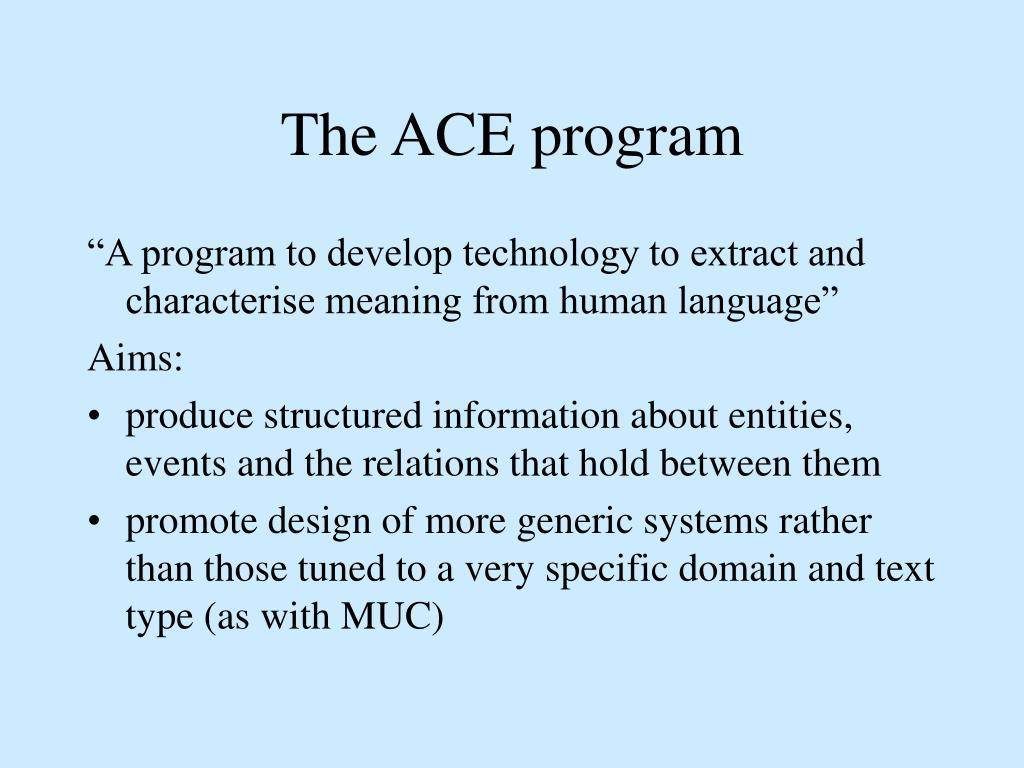 The ACE program