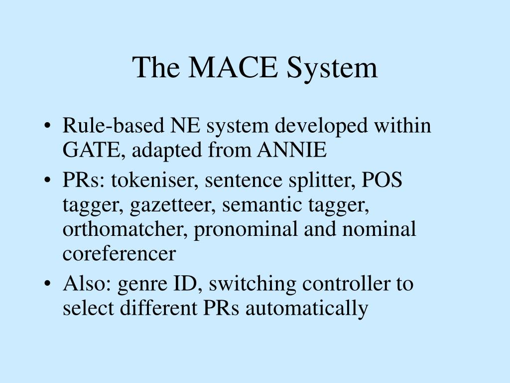 The MACE System