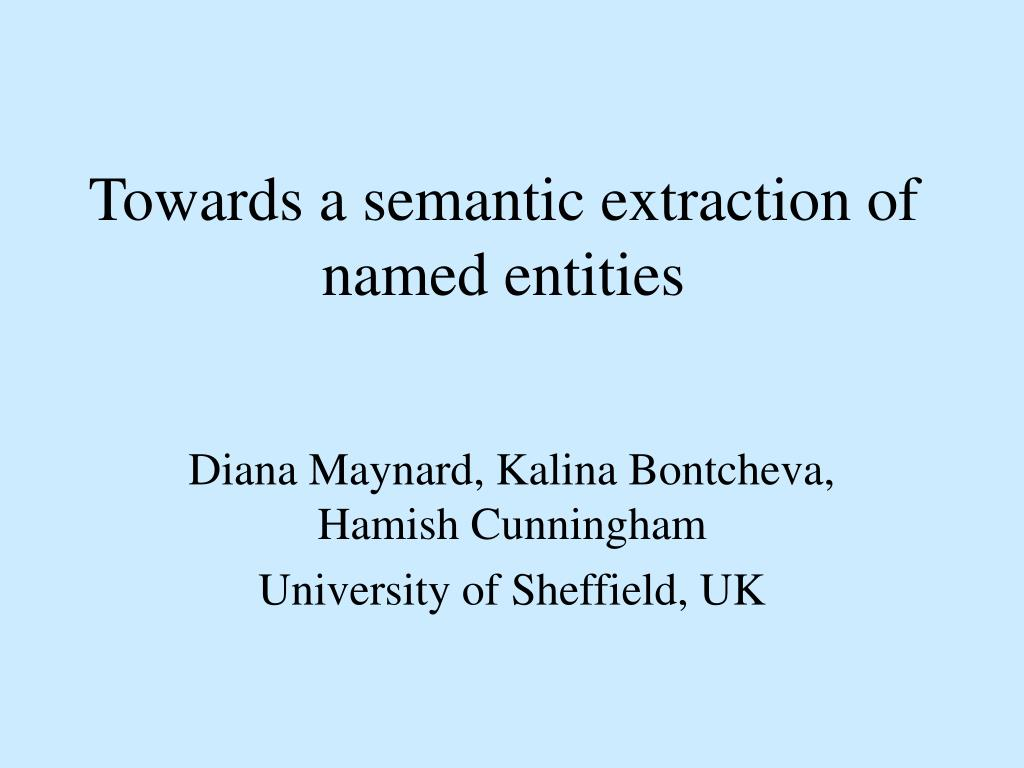 Towards a semantic extraction of named entities