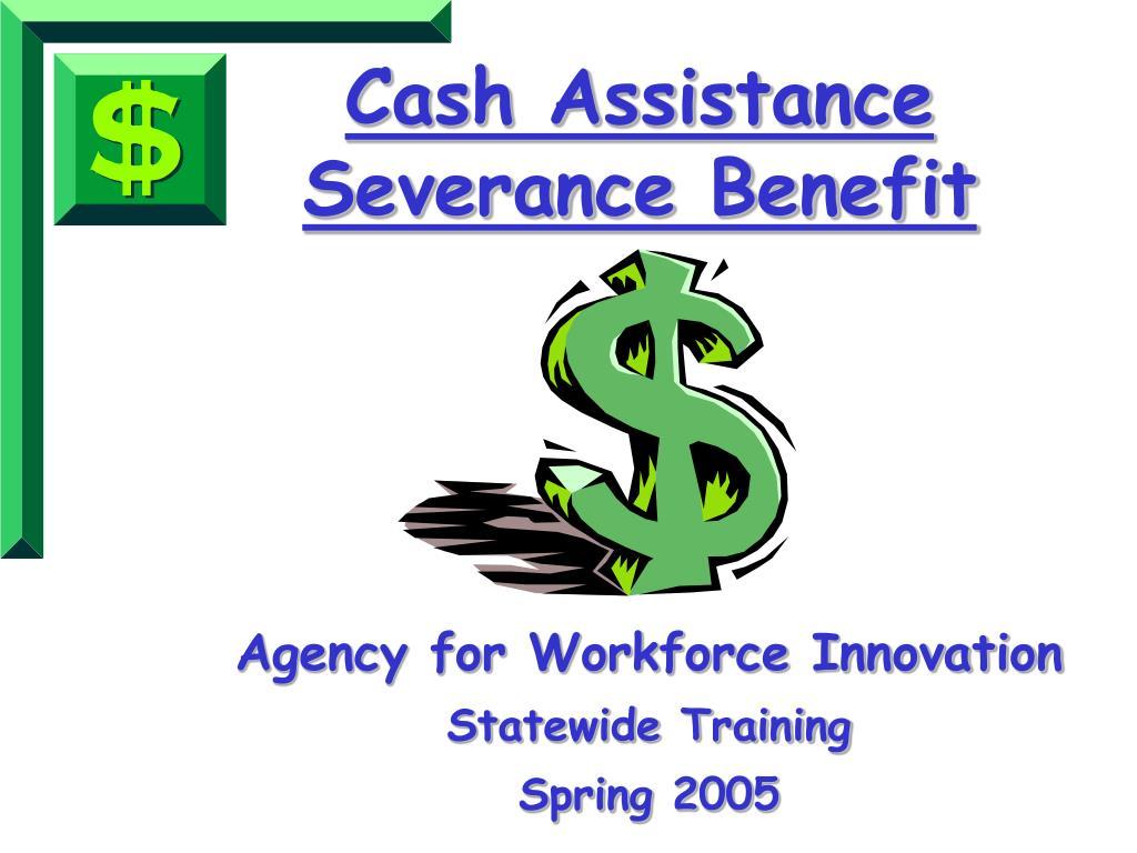 cash assistance severance benefit l.