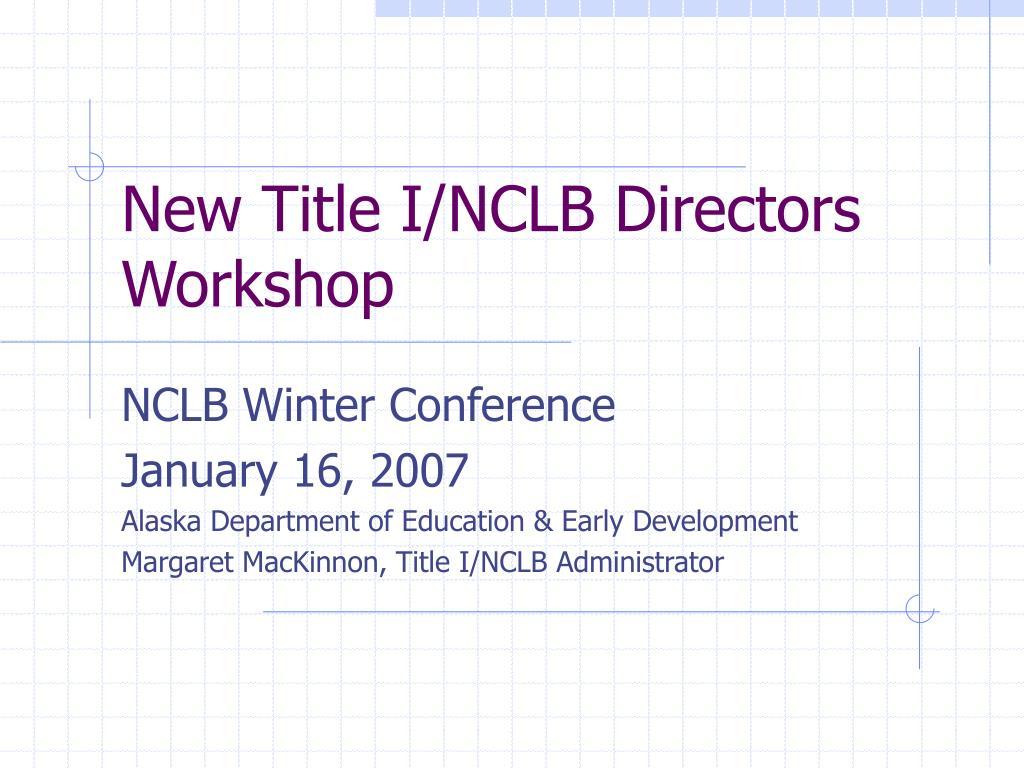 New Title I/NCLB Directors Workshop