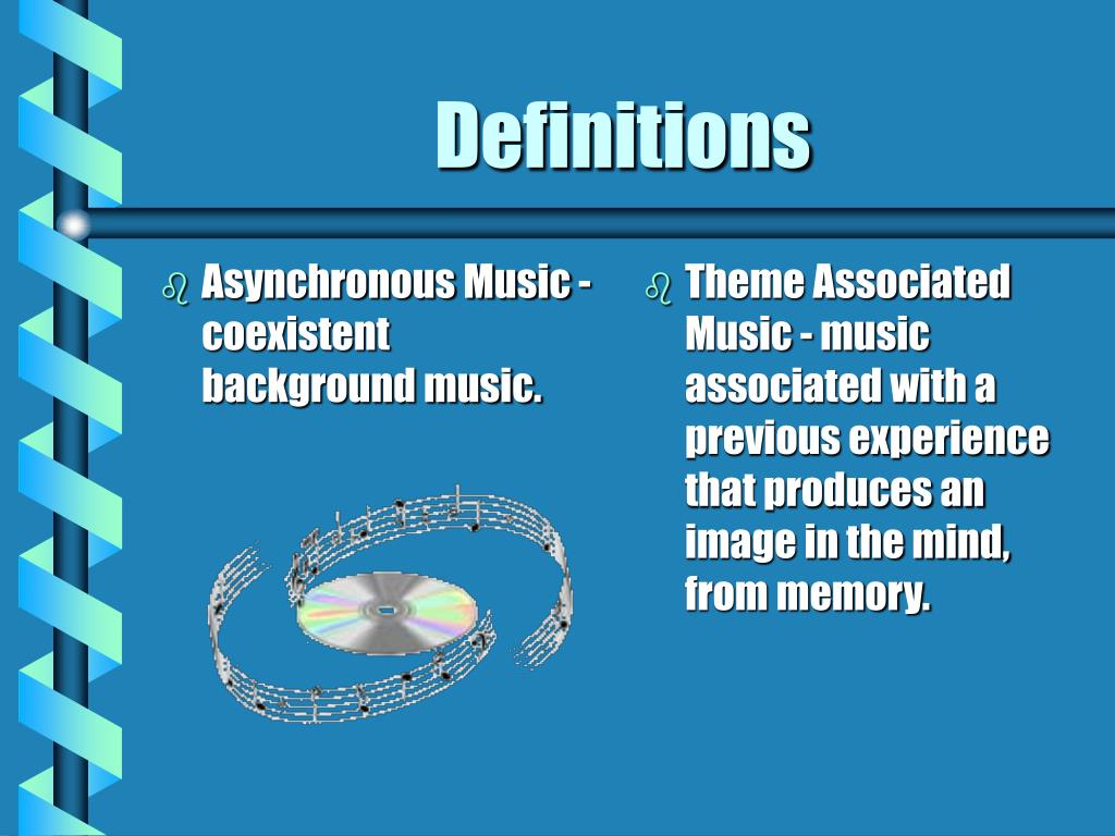 Asynchronous Music - coexistent background music.