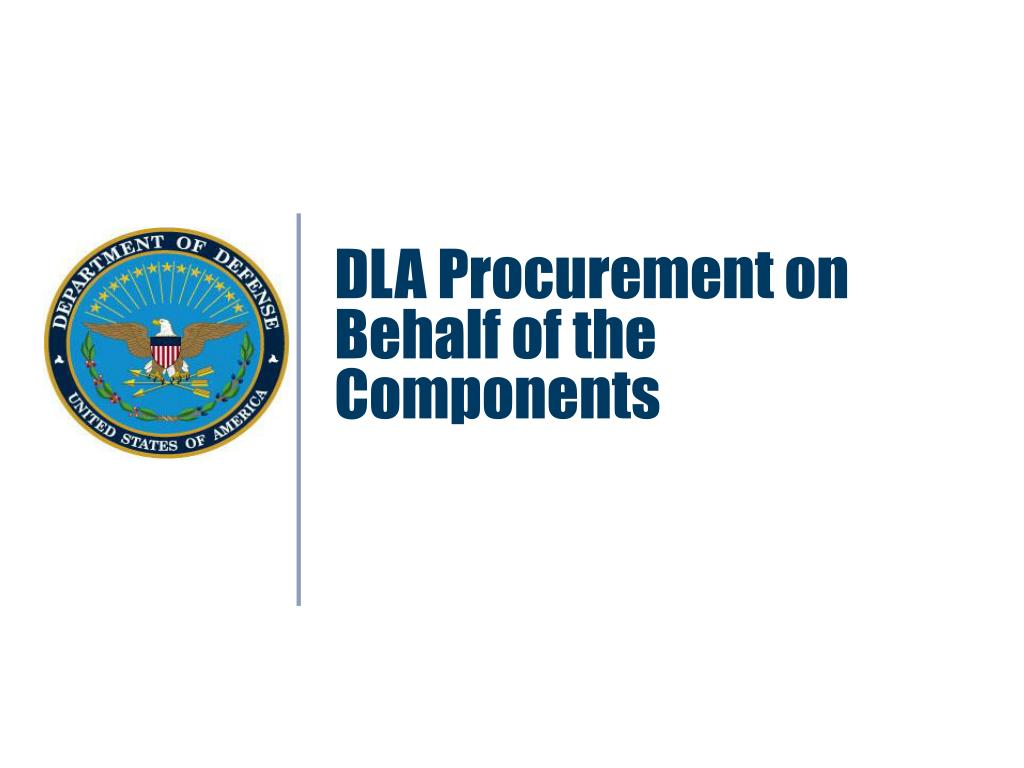 DLA Procurement on Behalf of the Components