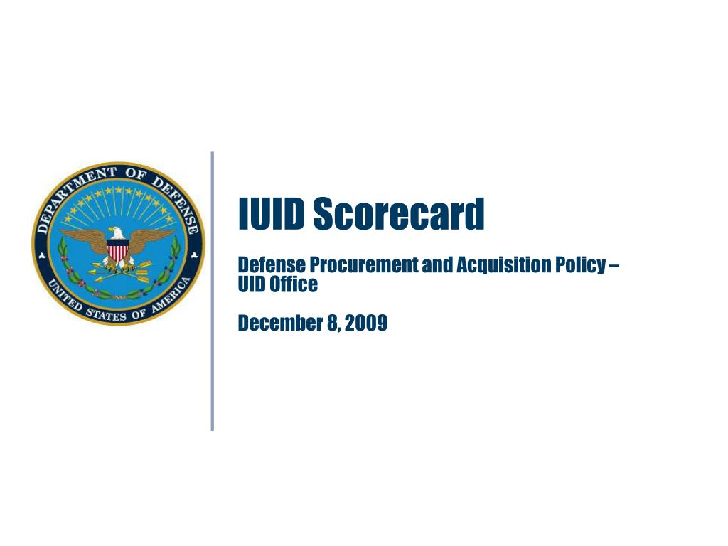 iuid scorecard defense procurement and acquisition policy uid office december 8 2009 l.