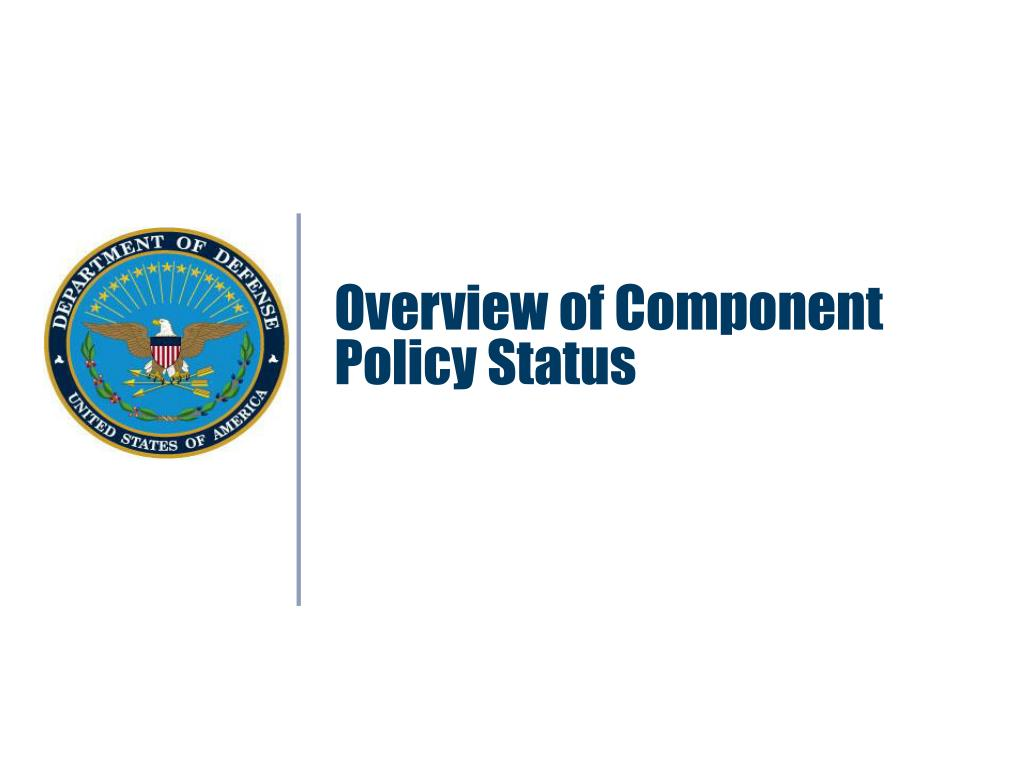 Overview of Component Policy Status