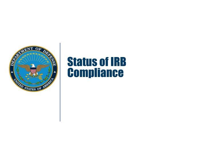 Status of irb compliance