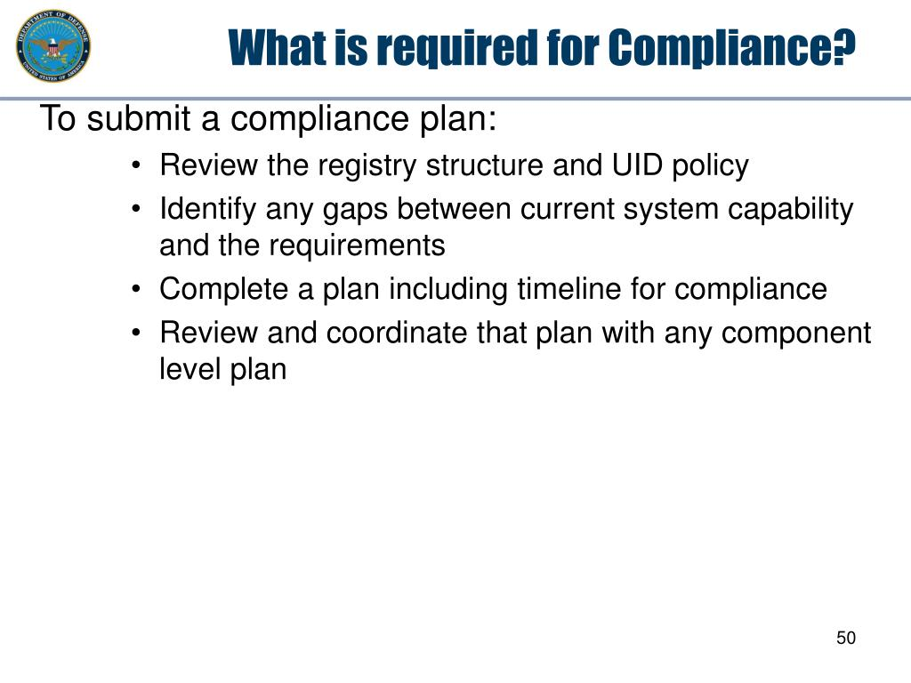 What is required for Compliance?