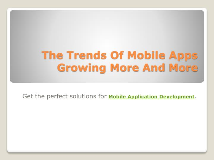 the trends of mobile apps growing more and more n.