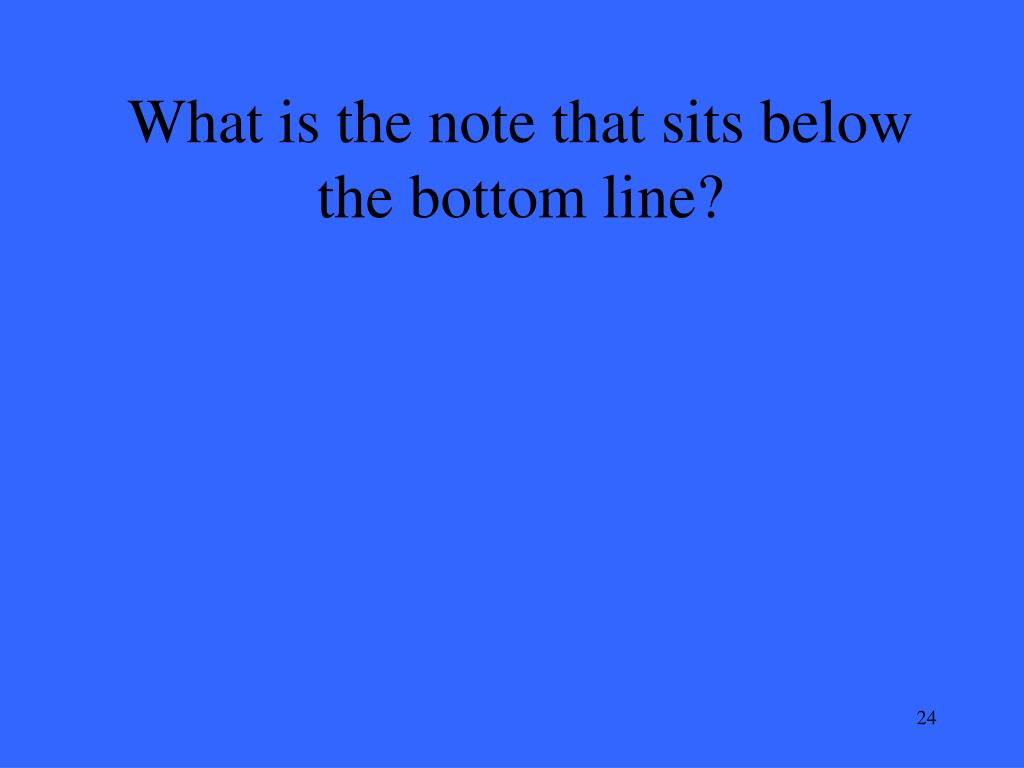 What is the note that sits below the bottom line?