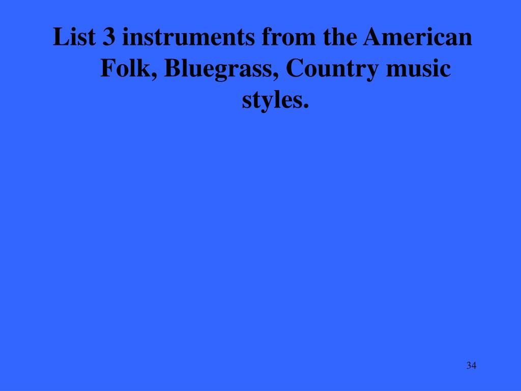 List 3 instruments from the American Folk, Bluegrass, Country music styles.
