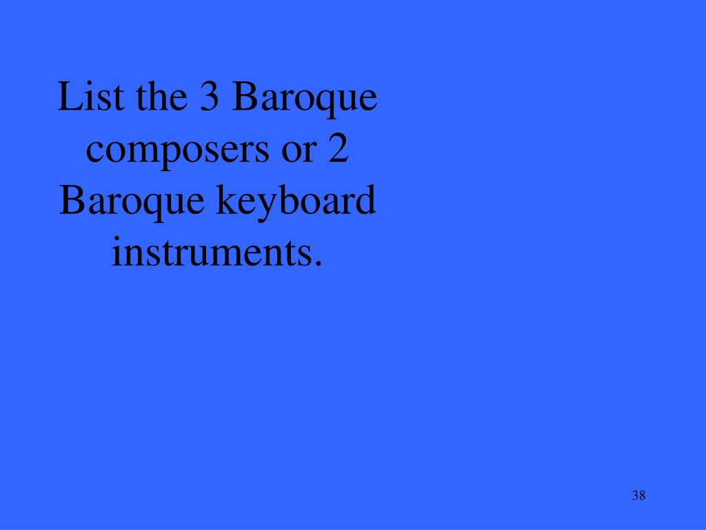 List the 3 Baroque composers or 2 Baroque keyboard instruments.