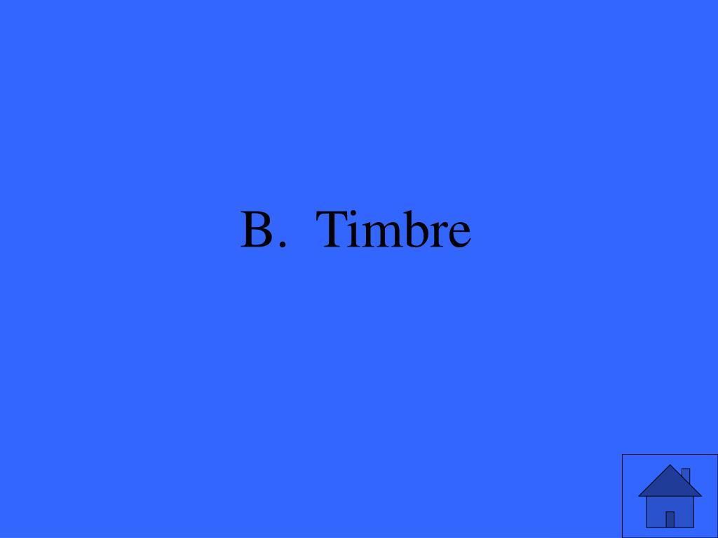 B.  Timbre