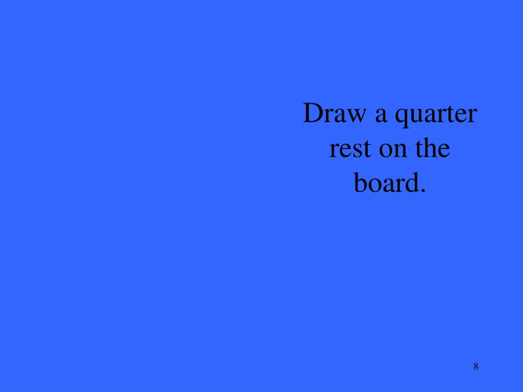 Draw a quarter rest on the board.