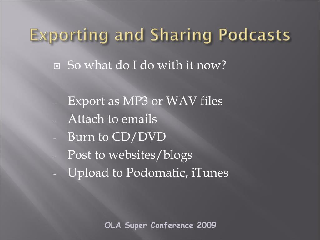 Exporting and Sharing Podcasts