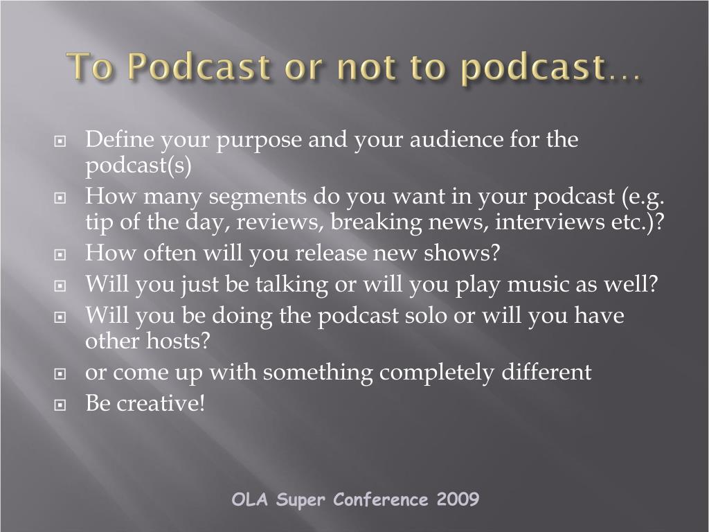 To Podcast or not to podcast…