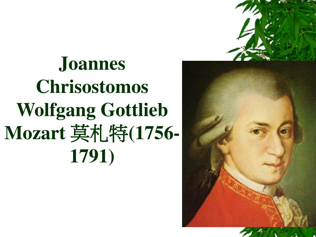 Joannes Chrisostomos Wolfgang Gottlieb Mozart