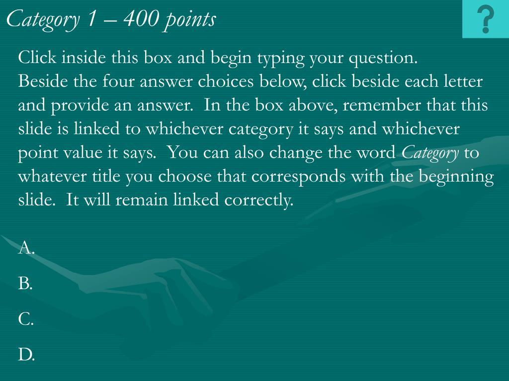 Category 1 – 400 points