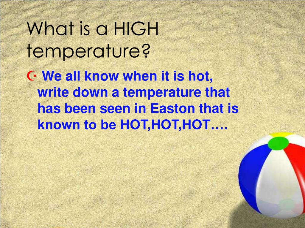 What is a HIGH temperature?