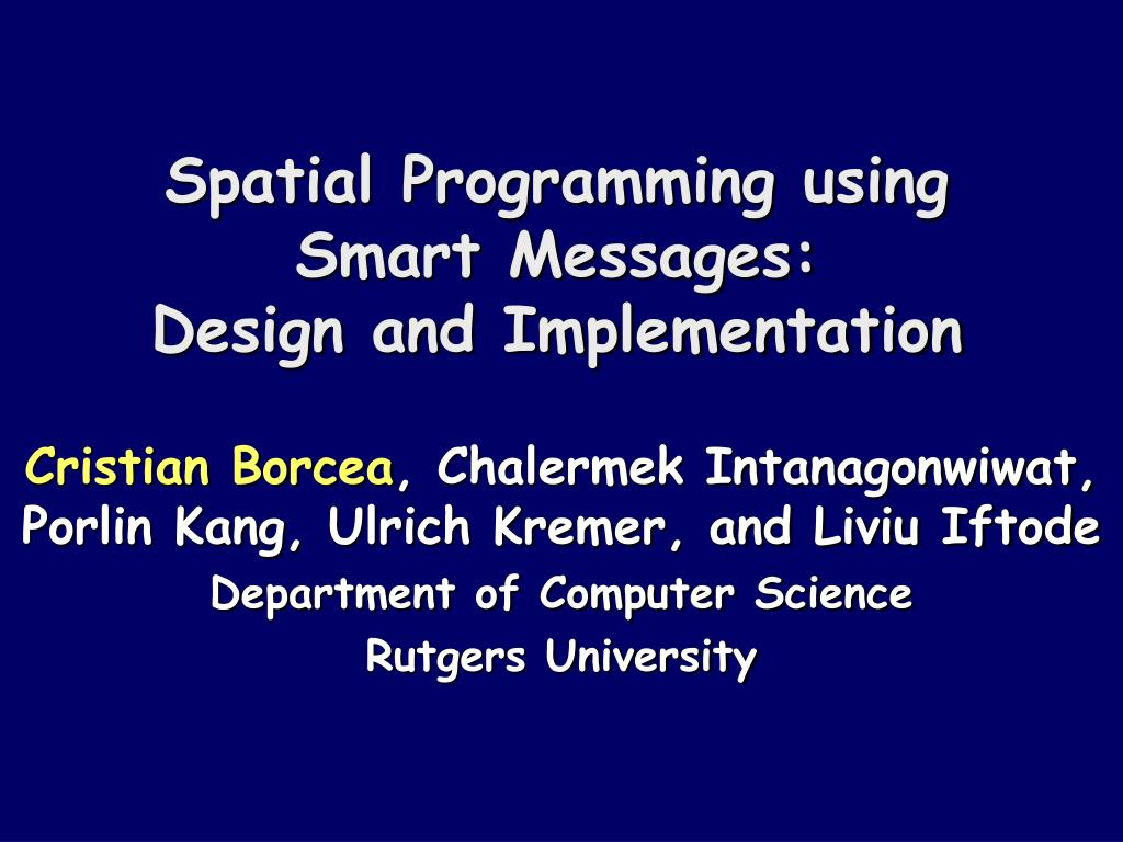 spatial programming using smart messages design and implementation l.