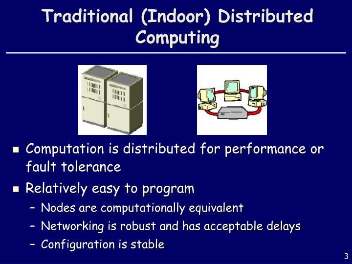 Traditional indoor distributed computing