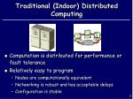 traditional indoor distributed computing
