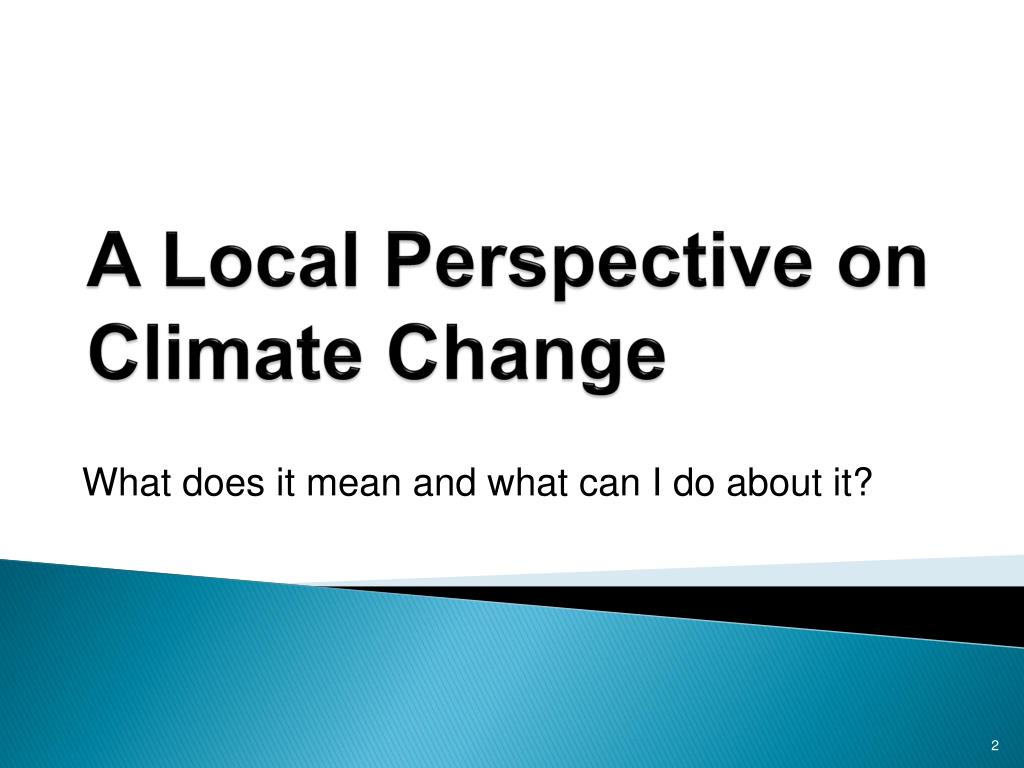 A Local Perspective on Climate Change