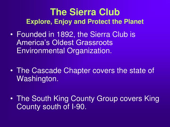 The sierra club explore enjoy and protect the planet