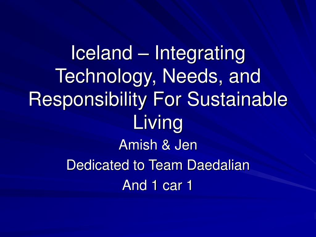 iceland integrating technology needs and responsibility for sustainable living l.