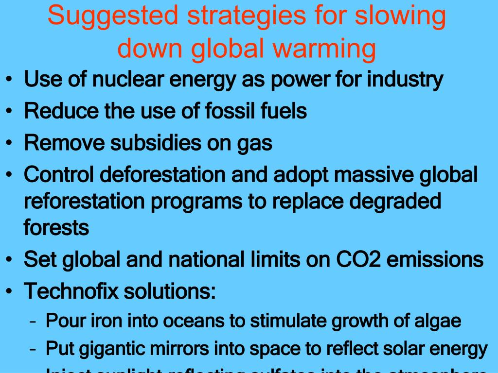 Suggested strategies for slowing down global warming