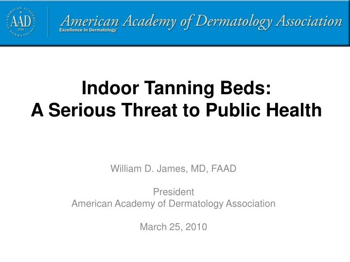 indoor tanning beds a serious threat to public health n.