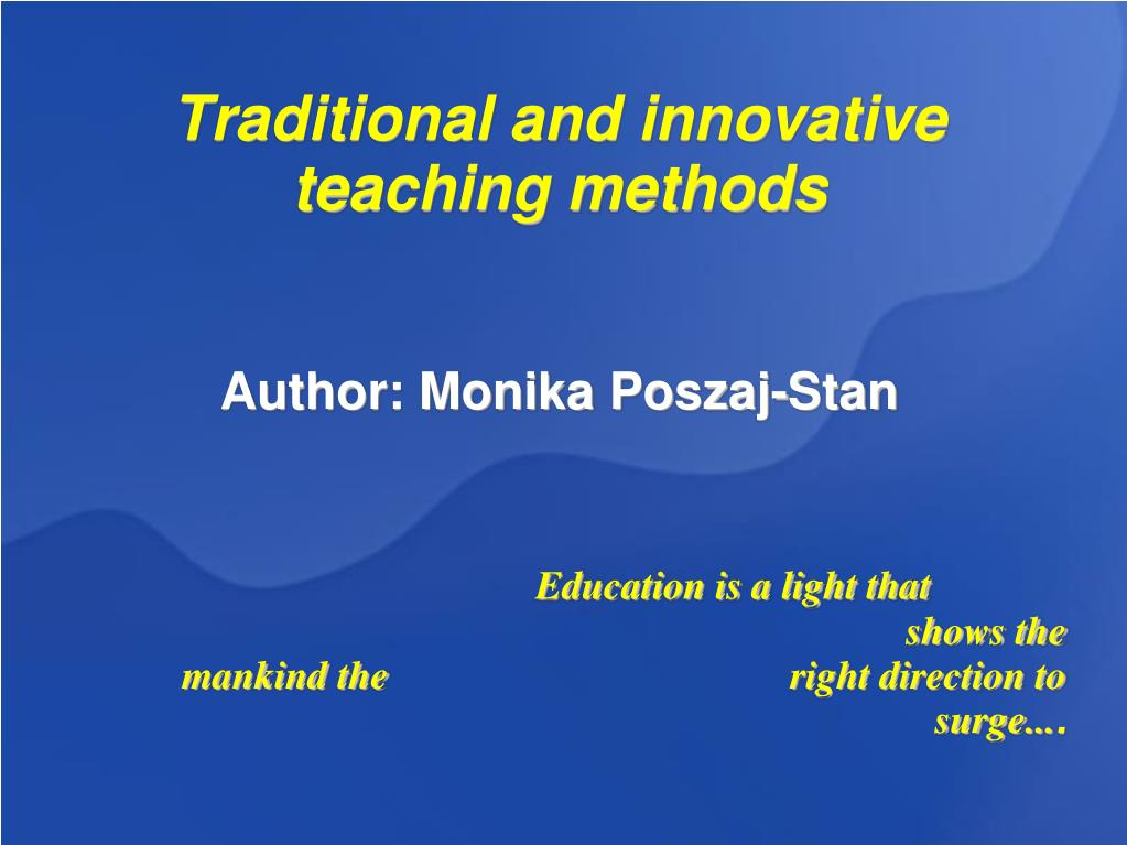 PPT - Traditional and innovative teaching methods Author