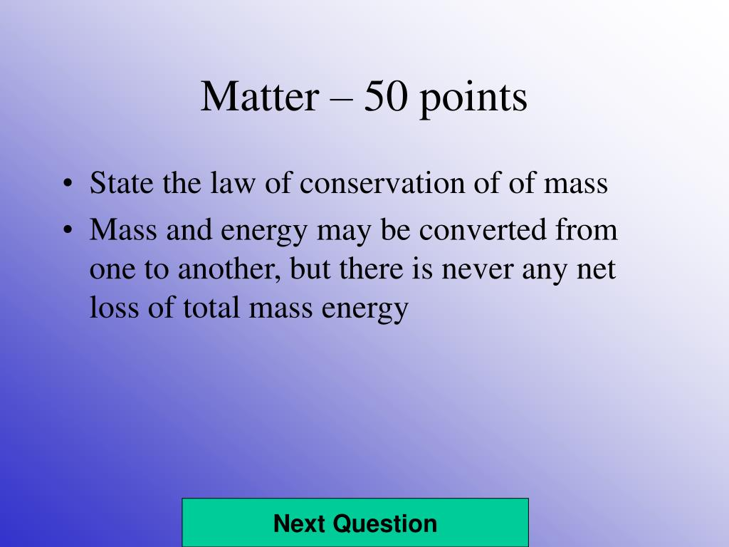 Matter – 50 points