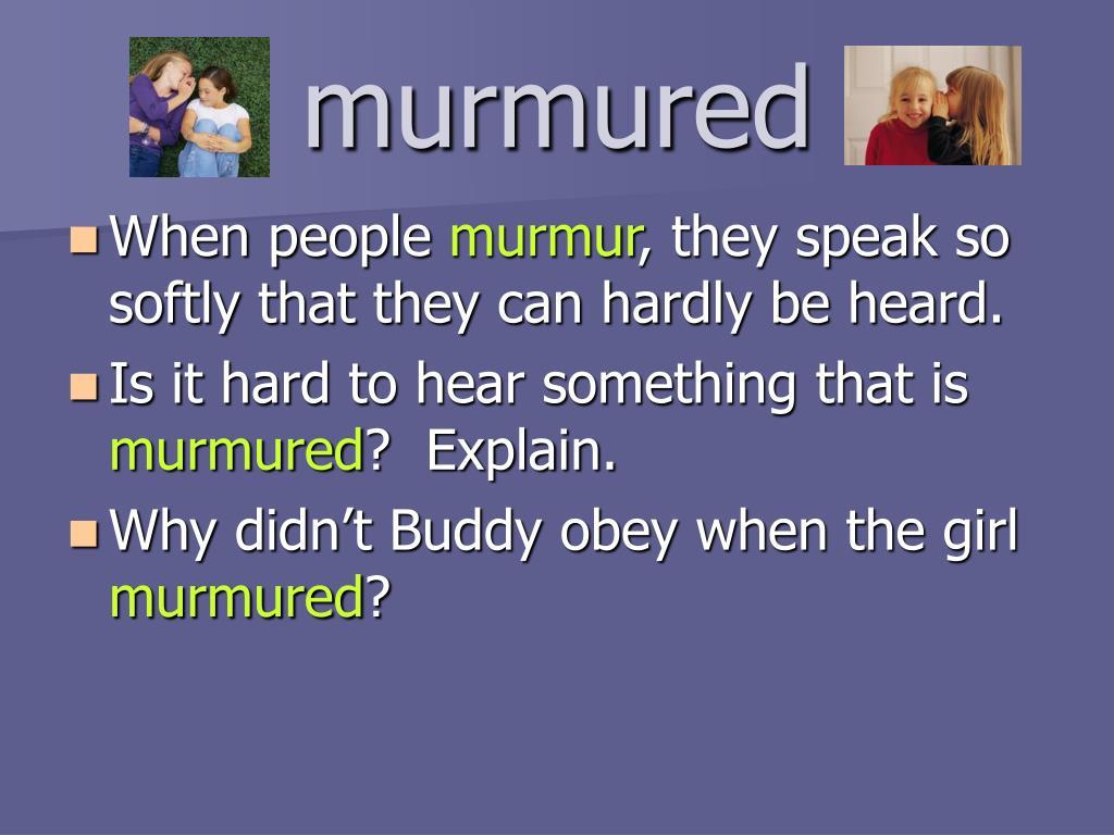 murmured